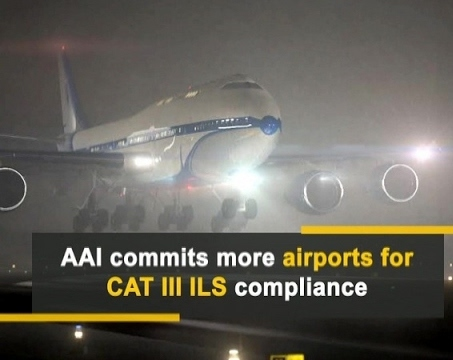 AAI commits more airports for CAT III ILS compliance